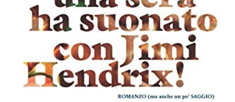Glauco  Cartocci – …Pensa che mio zio una sera ha suonato con Jimi Hendrix!