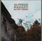 Alfredo Marasti – Altri tempi