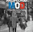 Stefano Spazzi – Arcipelago Mod / Il Mod Revival in Italia 1979-1985