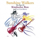 Kimberley Rew & Lee Cave-Berry – Sunshine Walkers (The Best Of)