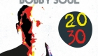 Bobby Soul – 20/30