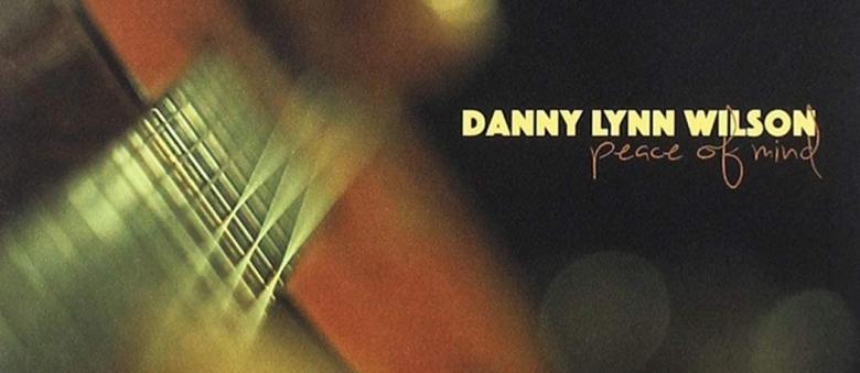 Danny Lynn Wilson – Peace of Mind