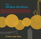 The McKee Brothers – A Time Like This