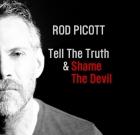 Rod Picott – Tell The Truth & Shame The Devil