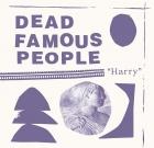 Dead Famous People – Harry