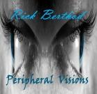 Rick Berthod – Peripheral Visions