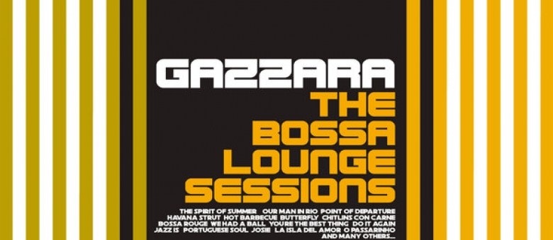 Gazzara – The Bossa Lounge Sessions