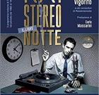 Giampiero Vigorito (a cura di) – Rai Stereonotte Il libro