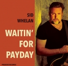 Sid Whelan – Waitin' For Payday