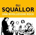 Marco Ranaldi – Gli Squallor, una rivoluzione rock