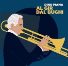 Dino Piana – Al gir dal bughi