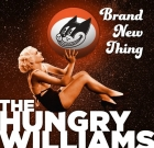 The Hungry Williams – Brand New Thing