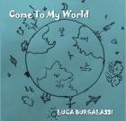 Luca Burgalassi – Come to my world
