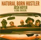 Josh Hoyer & Soul Colossal – Natural Born Hustler