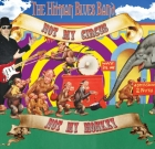 The Hitman Blues Band – Not My Circus, Not My Monkey
