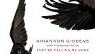 Rhiannon Giddens & Francesco Turrisi – They're Calling Me Home