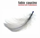 Fabio Caucino – Morimmo tutti d'abbondanza
