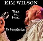 Kim Wilson – Take Me Back The Bigtone Sessions